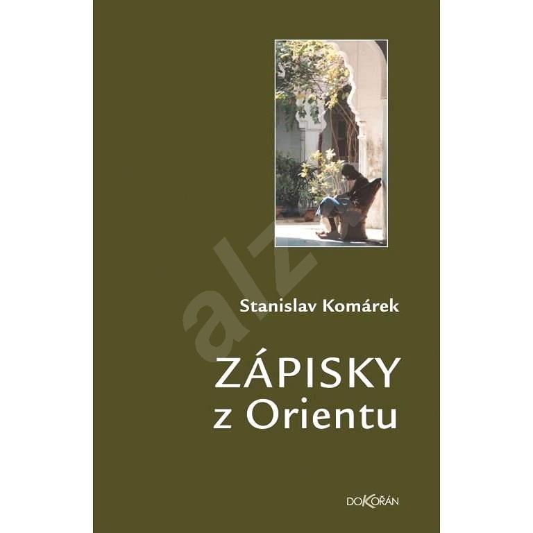 Zápisky z Orientu - Prof. RNDr. Stanislav Komárek Dr.