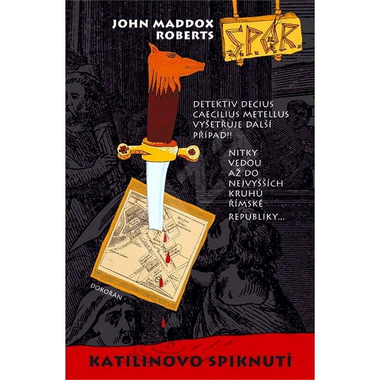 Katilinovo spiknutí (SPQR II) - John Maddox Roberts
