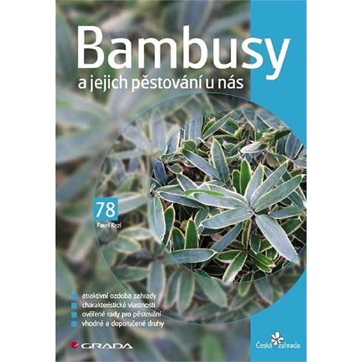 Bambusy a jejich pěstování u nás - Pavel Rezl