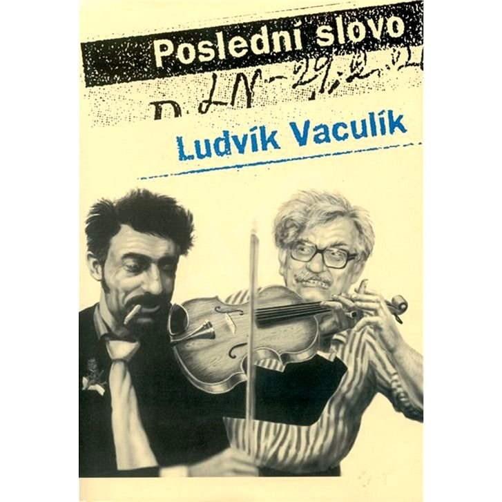 Poslední slovo - Ludvík Vaculík