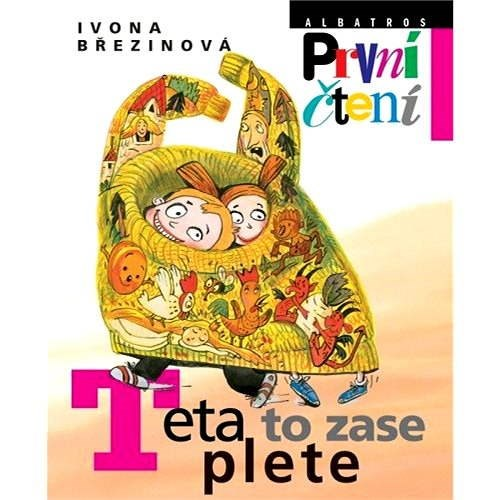 Teta to zase plete - Ivona Březinová