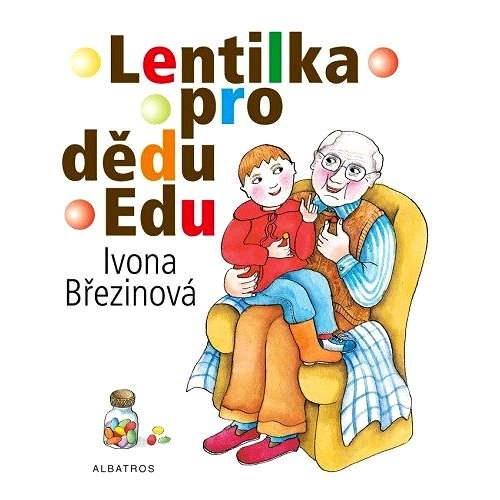 Lentilka pro dědu Edu - Ivona Březinová