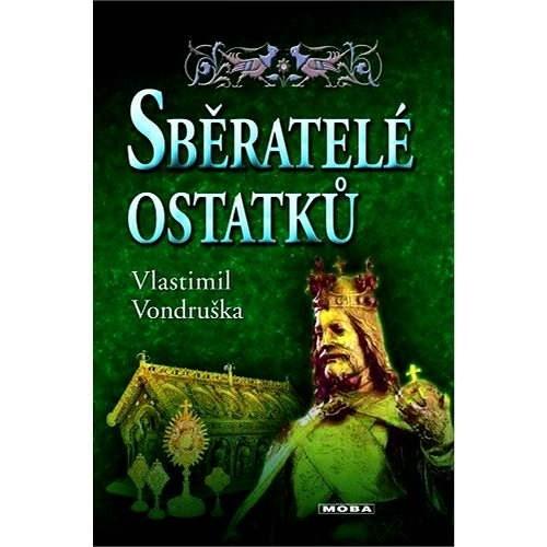 Sběratelé ostatků - Vlastimil Vondruška