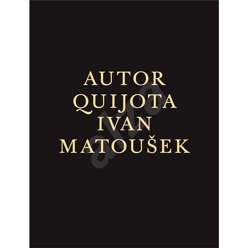 Autor Quijota - Ivan Matoušek