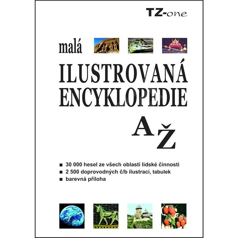 Malá ilustrovaná encyklopedie A–Ž - Kolektiv autorů