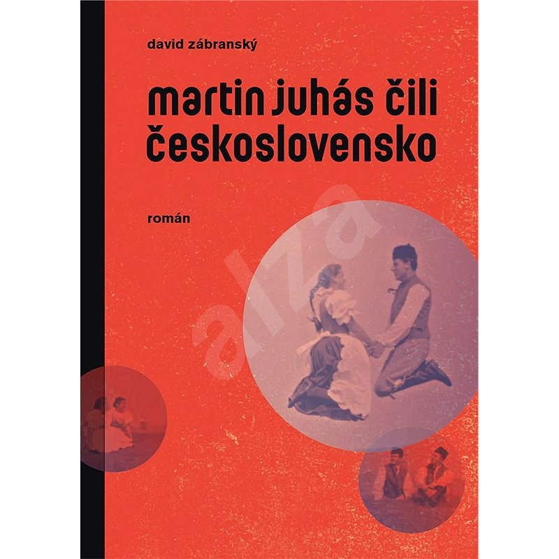 Martin Juhás čili Československo - David Zábranský