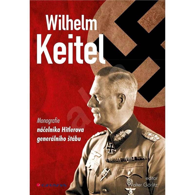 Wilhelm Keitel - Walter Görlitz