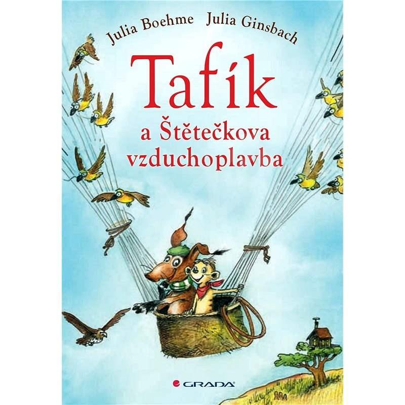 Tafík a Štětečkova vzduchoplavba - Julia Boehme