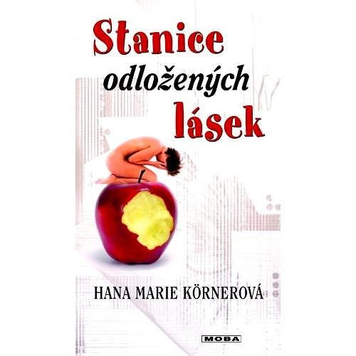 Stanice odložených lásek - Hana Marie Körnerová