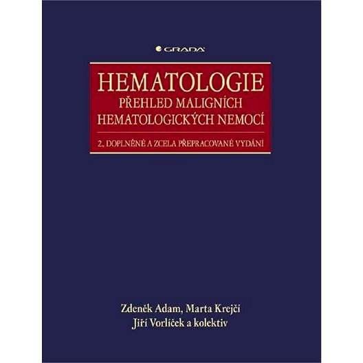 Hematologie - Přehled maligních hematologických nemocí - Marta Krejčí