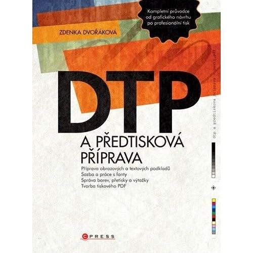 DTP a předtisková příprava - Zdenka Dvořáková