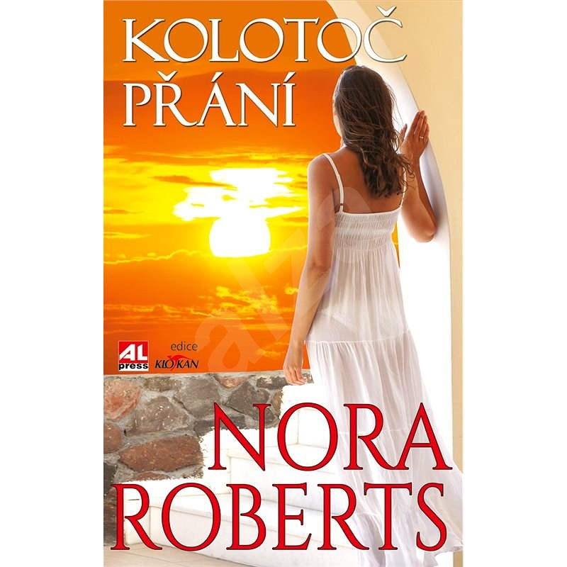 Kolotoč přání - Nora Roberts