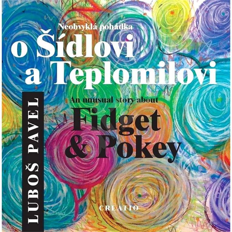 Neobvyklá pohádka o Šídlovi a Teplomilovi / An unusual story about Fidget & Pokey - Luboš Pavel