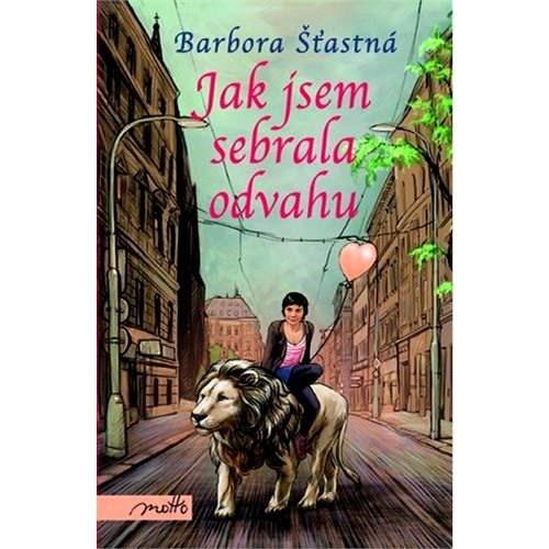 Jak jsem sebrala odvahu - Barbora Šťastná