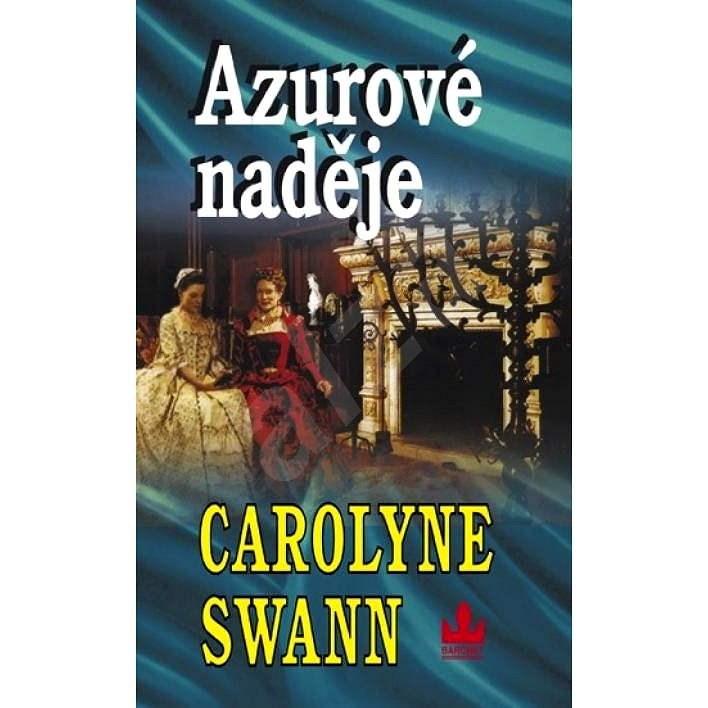 Azurové naděje - Carolyne Swann