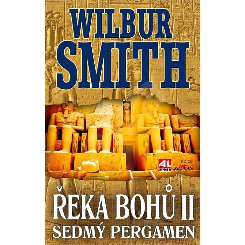 Řeka bohů II. – Sedmý pergamen - Wilbur Smith