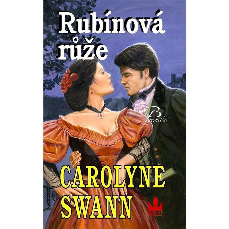 Rubínová růže - Carolyne Swann