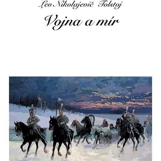 Vojna a mír - Lev Nikolajevič Tolstoj