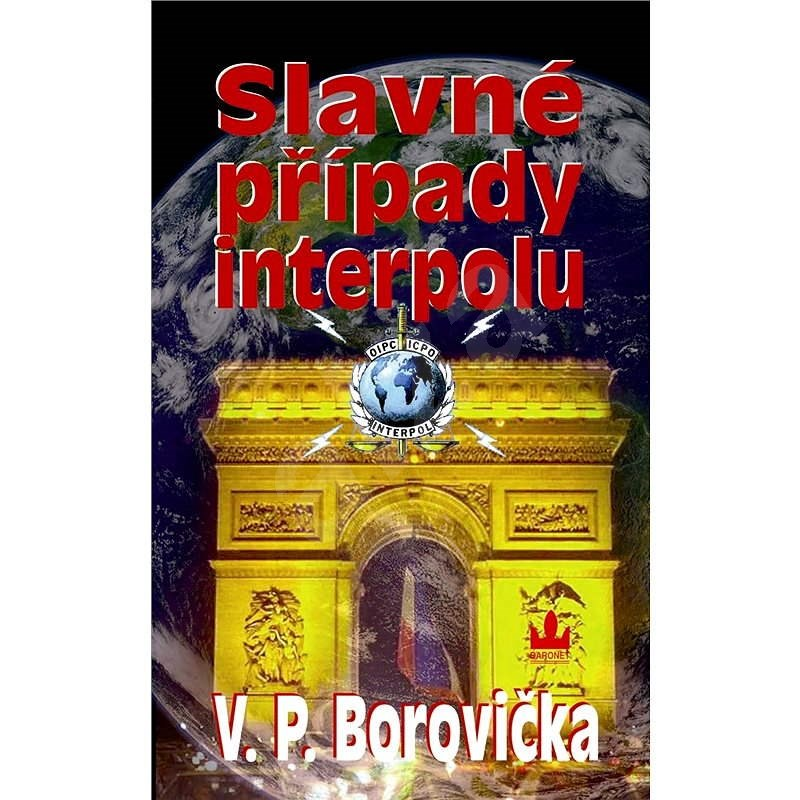 Slavné případy Interpolu - V.P. Borovička