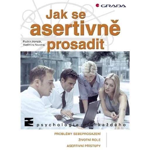 Jak se asertivně prosadit - Radkin Honzák