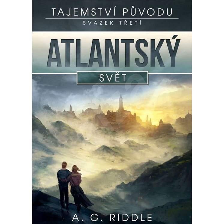 Atlantský svět - A.G. Riddle