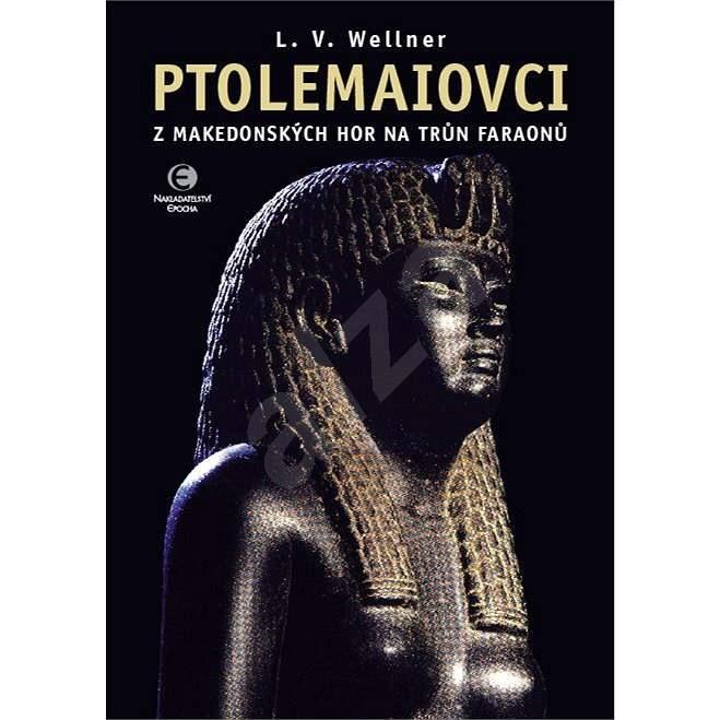 Ptolemaiovci - Ludvík Václav Wellner