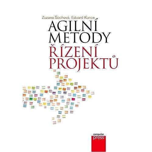 Agilní metody řízení projektů - Eduard Kunce