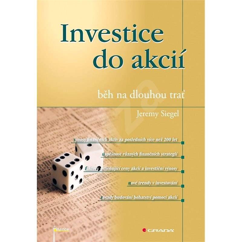 Investice do akcií - běh na dlouhou trať - Jeremy Siegel