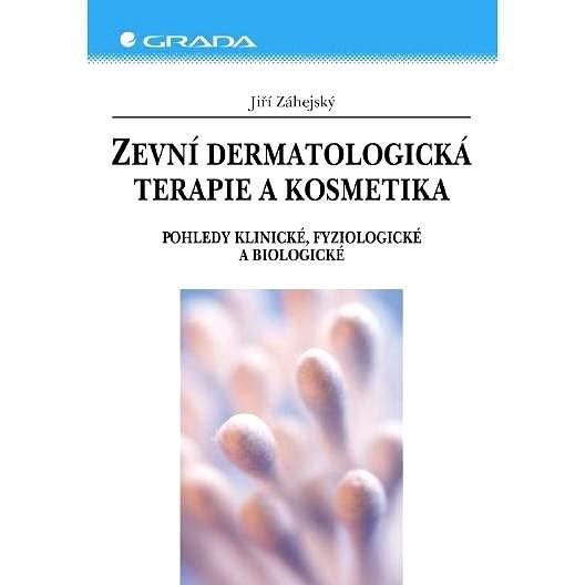 Zevní dermatologická terapie a kosmetika - Jiří Záhejský
