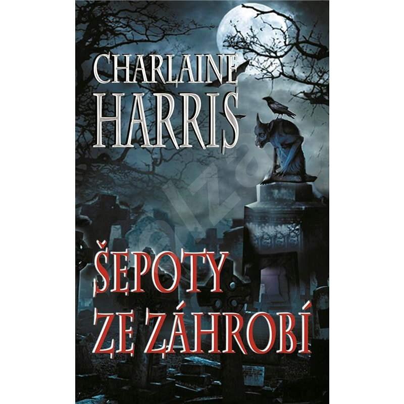 Šepoty ze záhrobí - Charlaine Harris