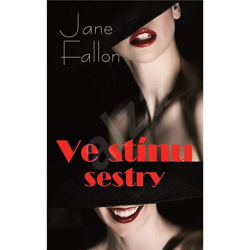 Ve stínu sestry - Jane Fallon