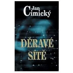 Děravé sítě - Jan Cimický