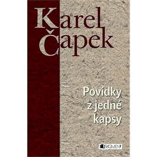 Povídky z jedné kapsy - Karel Čapek