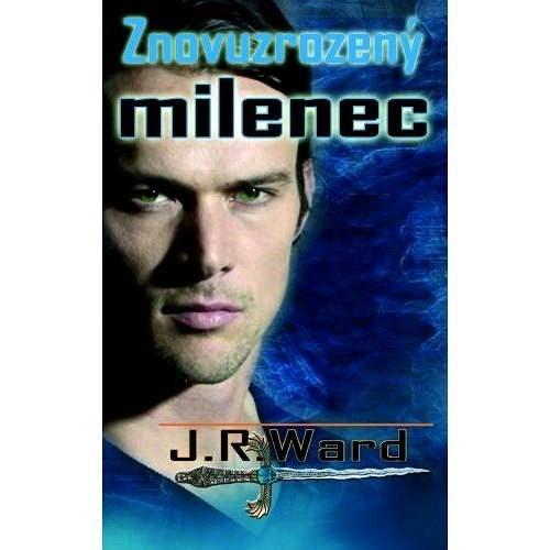 Znovuzrozený milenec - J.R. Ward