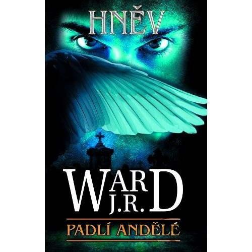 Padlí andělé 4 - Hněv - J.R. Ward