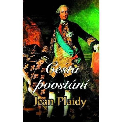 Cesta povstání - Jean Plaidy