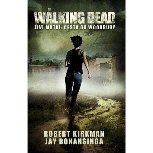 Walking Dead - Cesta do Woodbury - Robert Kirkman  Jay Bonansinga