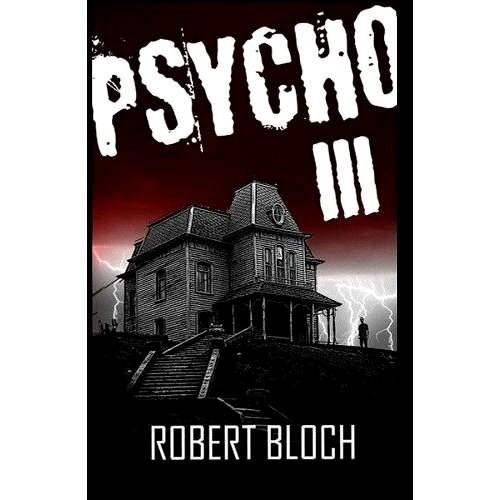 Psycho III. - Robert Bloch
