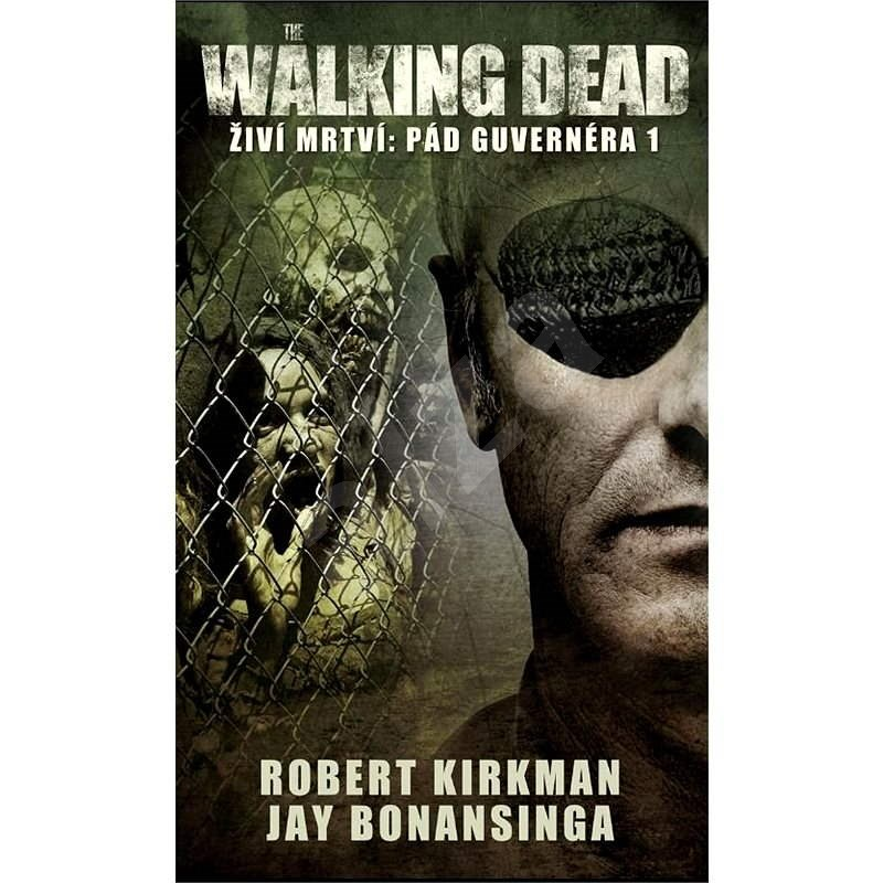 The Walking Dead-Pád Guvernéra 1 - Robert Kirkman  Jay Bonansinga