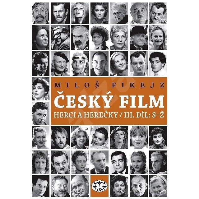 Český film: Herci a herečky / III. díl: S–Ž - Miloš Fikejz