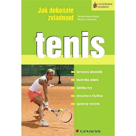 Jak dokonale zvládnout tenis - Denisa Linhartová