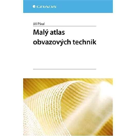 Malý atlas obvazových technik - Jiří Páral