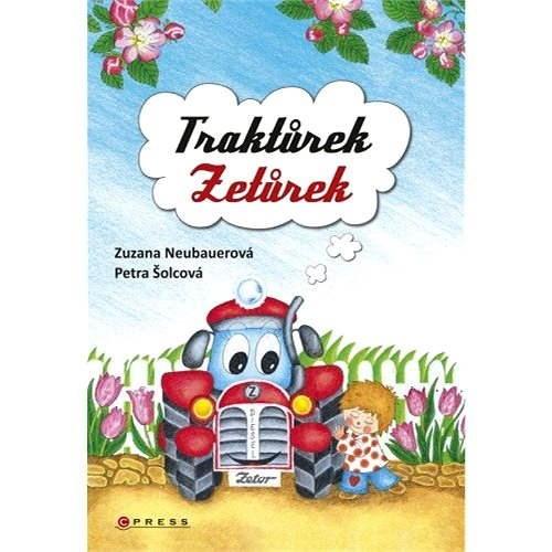 Traktůrek Zetůrek - Zuzana Neubauerová