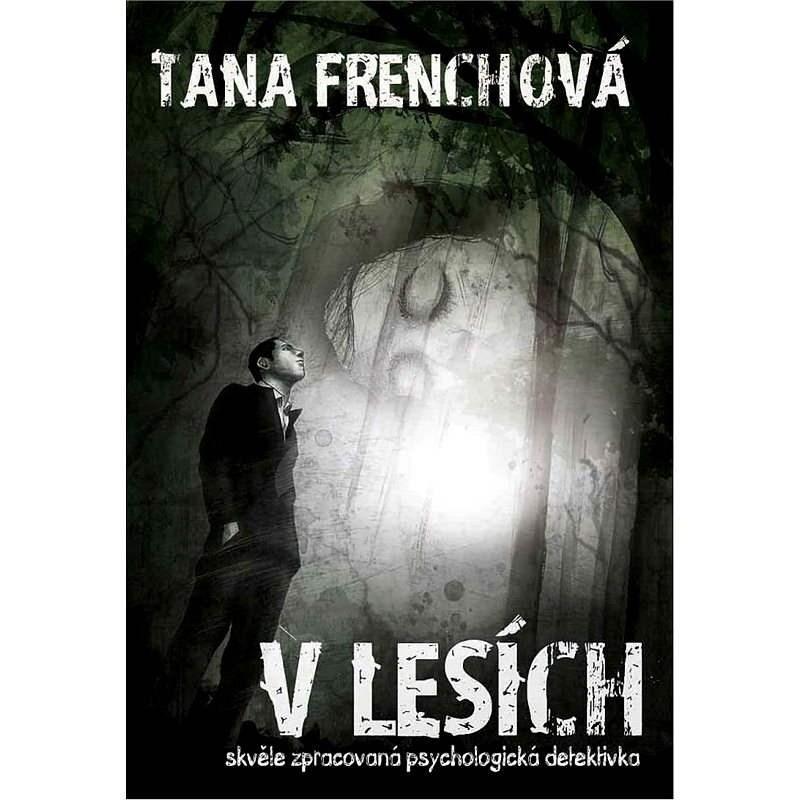 V lesích - Tana Frenchová