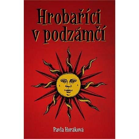 Hrobaříci v podzámčí - Pavla Horáková