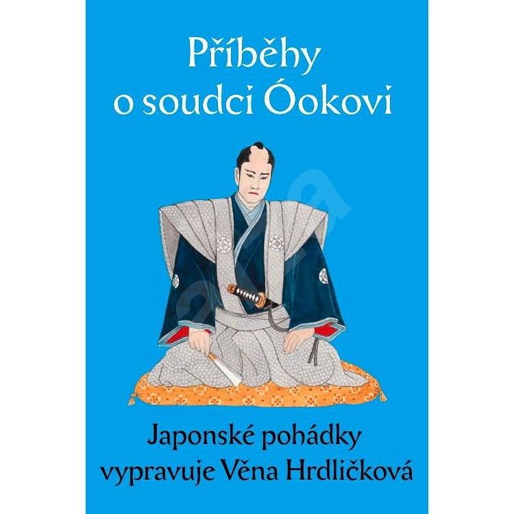 Příběhy o soudci Óokovi - Věna Hrdličková