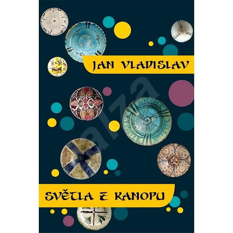 Světla z Kanopu - Jan Vladislav