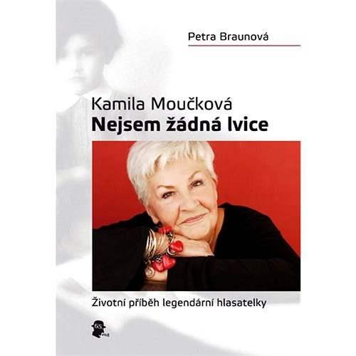 Nejsem žádná lvice - Kamila Moučková
