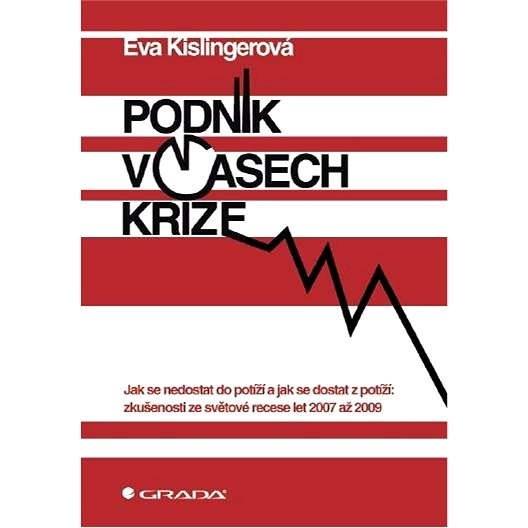Podnik v časech krize - Eva Kislingerová