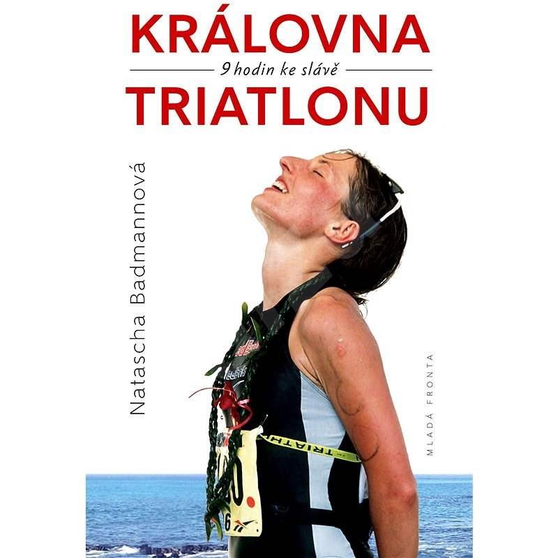 Královna triatlonu - Natascha Badmannová